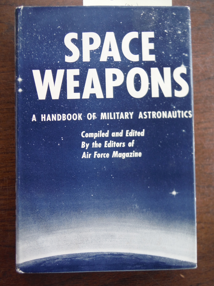 Image 0 of Space Weapons: A Handbook of Military Astronautics