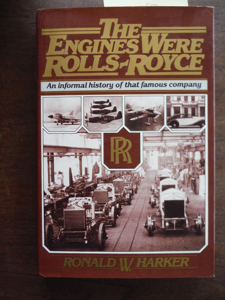 The Engines Were Rolls-Royce: An Informal History of That Famous Company