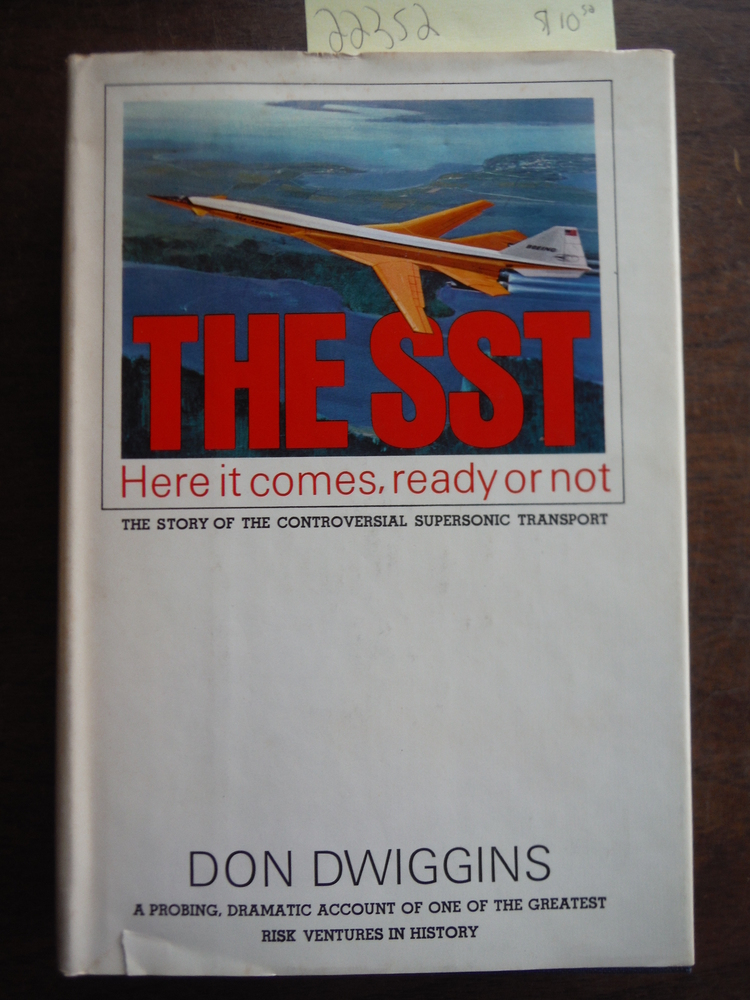 THE SST Here it Comes, Ready or Not (The Story of the Controversial Supersonic T