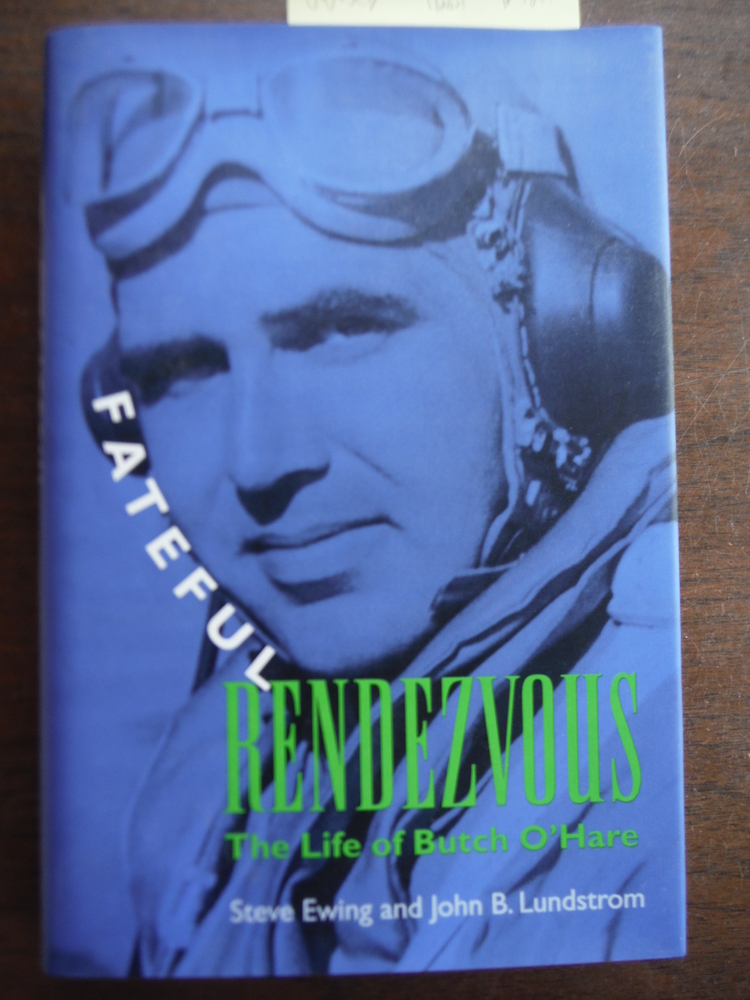 Fateful Rendezvous: The Life of Butch O'Hare