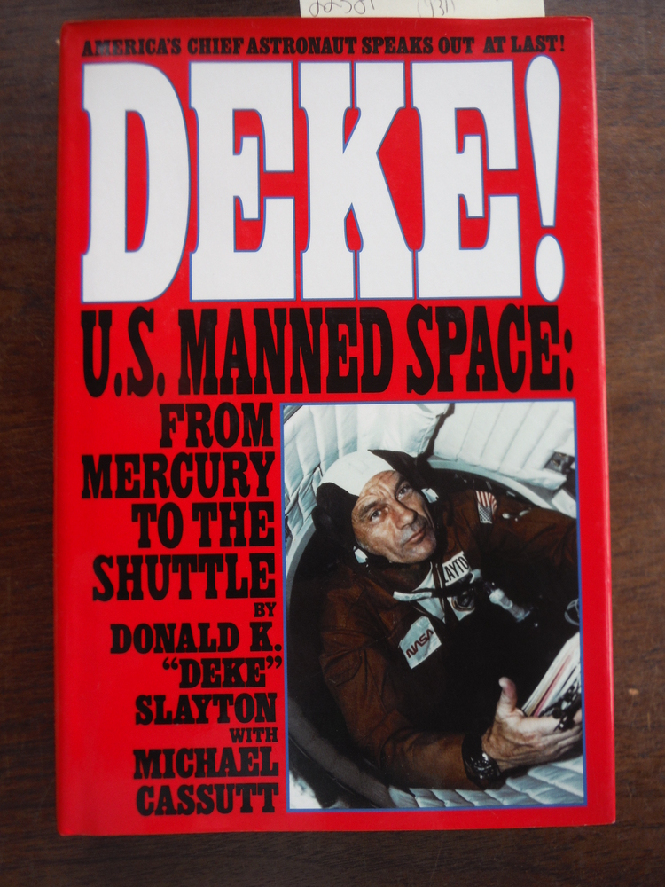 Image 0 of Deke ! U.S. Manned Space From Mercury to the Shuttle