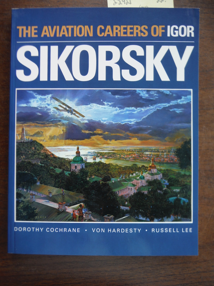 The Aviation Careers of Igor Sikorsky