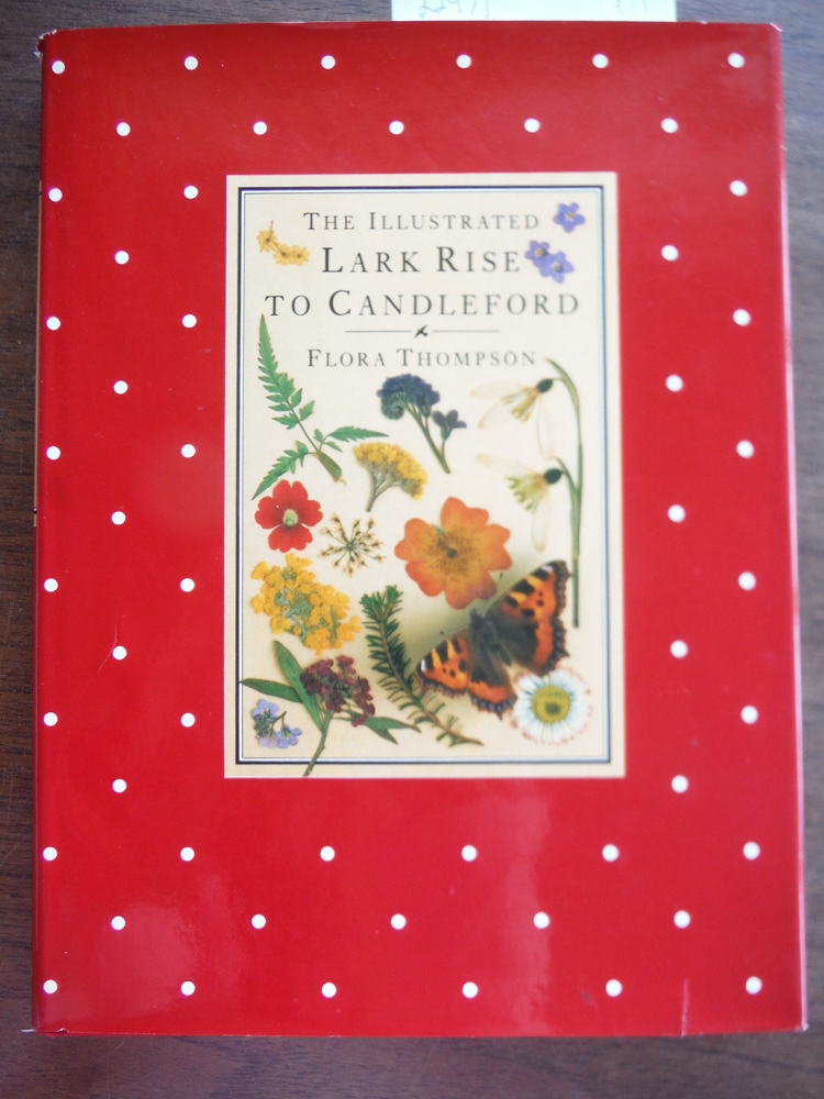 Image 0 of The Illustrated Lark Rise to Candleford: A Trilogy by Flora Thompson