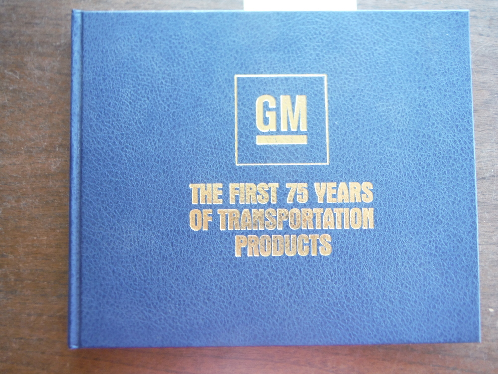 General Motors, the first 75 years of transportation products