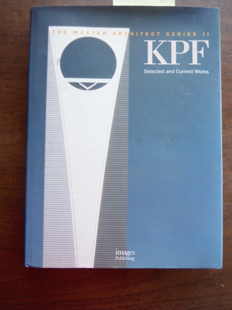 KPF: Selected and Current Works (Kohn Pedersen Fox) - The Master Architect Serie
