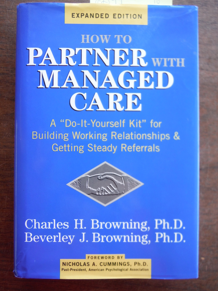 How to Partner with Managed Care: A Do-It-Yourself Kit for Building Working Re