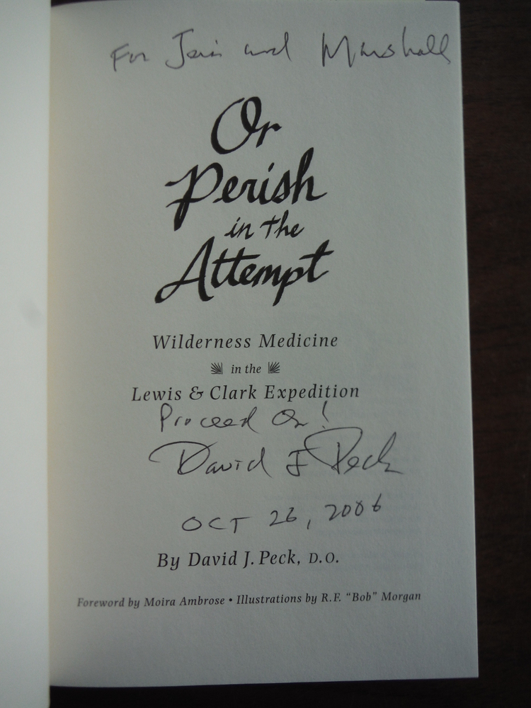Image 1 of Or Perish in the Attempt: Wilderness Medicine in the Lewis & Clark Expedition