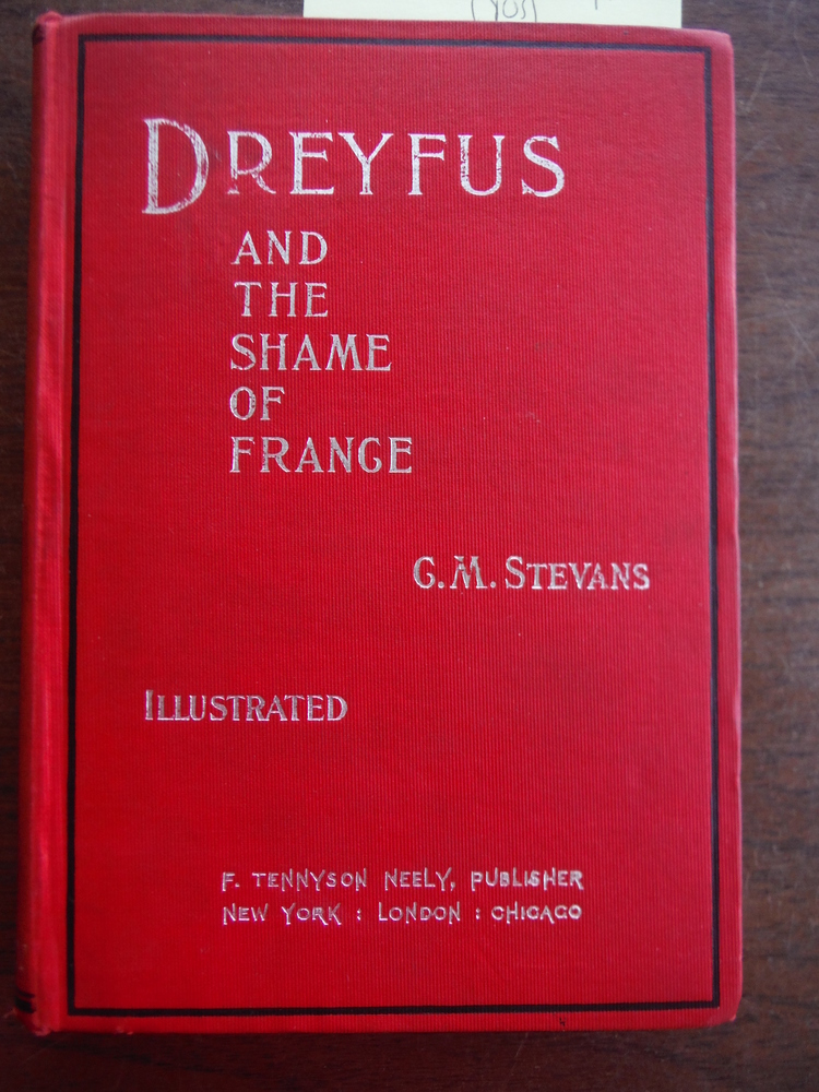 Dreyfus and the Shame of France, Including the Views of Zangwill, Zola, and Othe