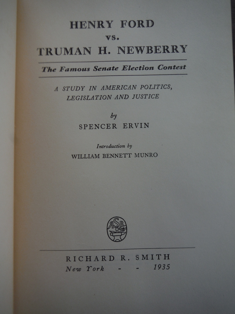 Image 1 of Henry Ford Vs. Truman H. Newberry: a Study in American Politics, Legislation and