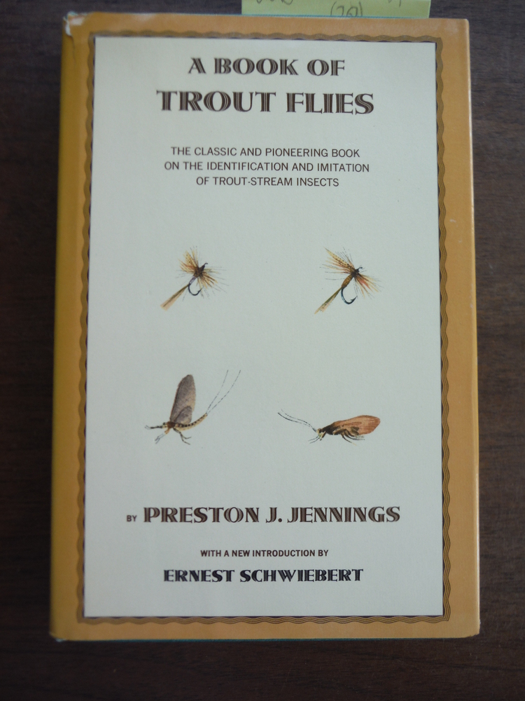 Book of Trout Flies Containing a List of the Most Important American Stream Inse