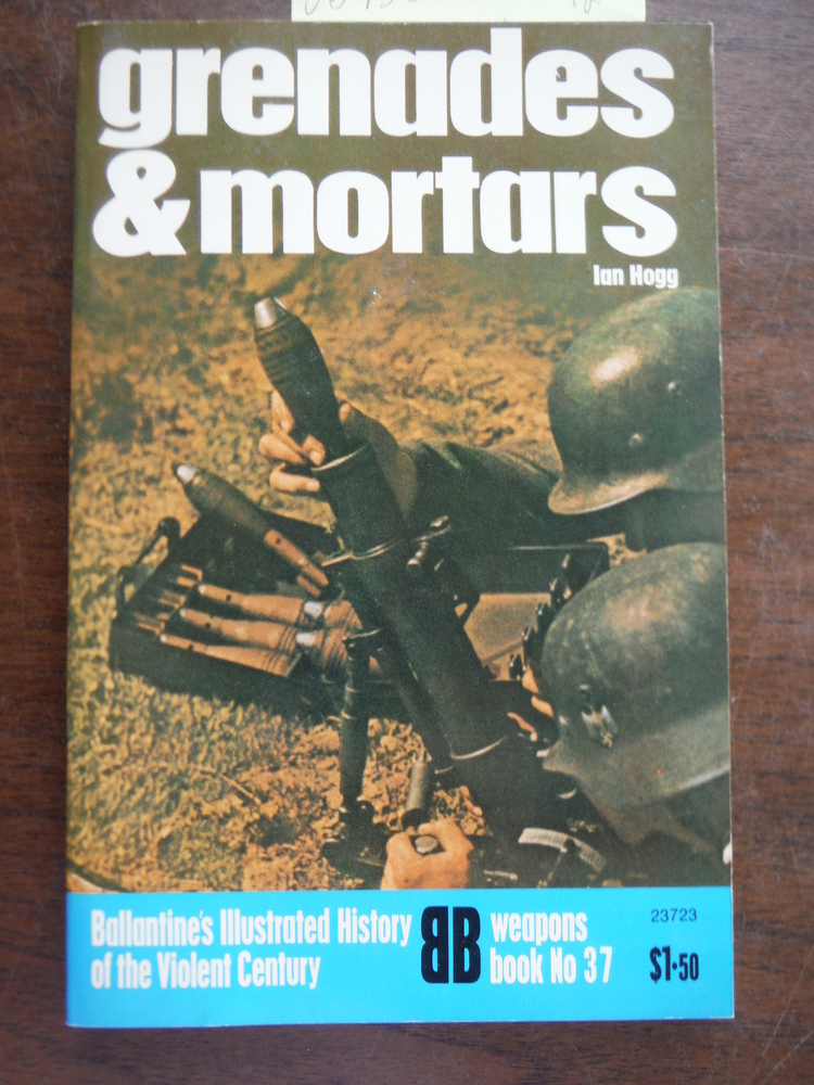 Image 0 of Grenades & Mortars, Ballantines Illustrated History of the Violent Century, Weap