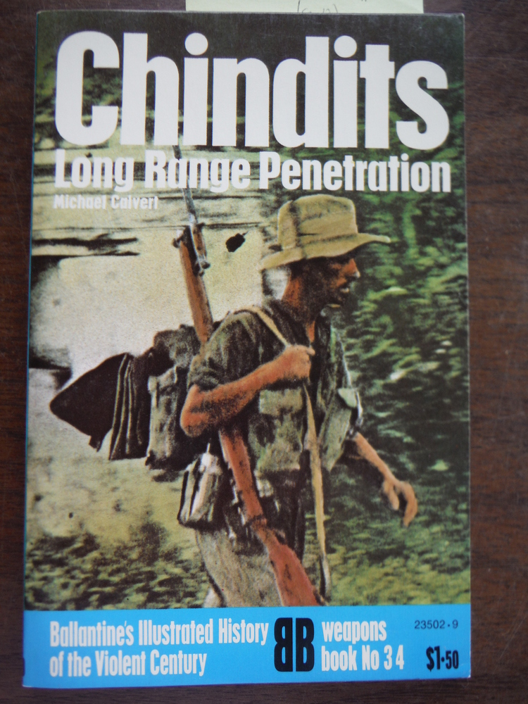 Chindits--long range penetration (Ballantine's illustrated history of the violen
