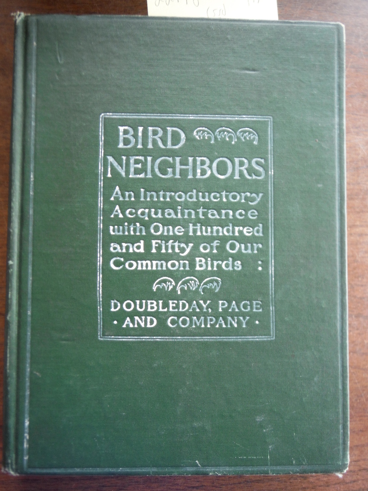 Bird neighbors: An introductory acquaintance with one hundred and fifty birds co