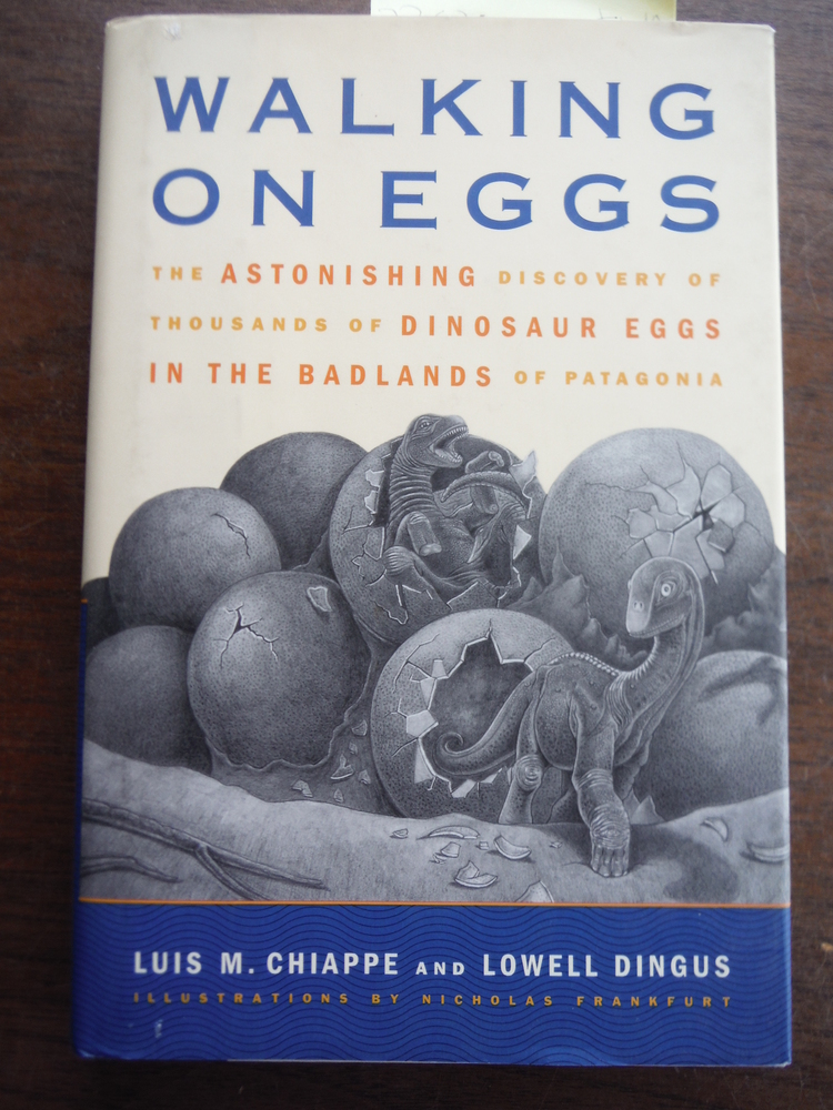 Walking on Eggs: The Astonishing Discovery of Thousands of Dinosaur Eggs in the