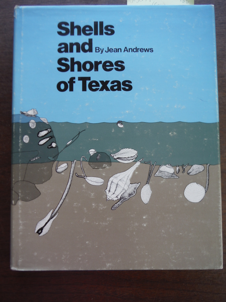 Shells and Shores of Texas (The Elma Dill Russell Spencer Foundation series)