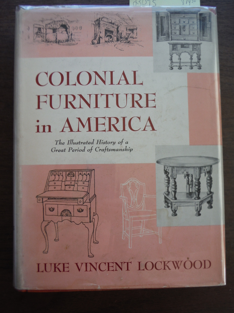 Colonial Furniture in America: Vol. 1 and 2 Complete. Supplementary chapters and
