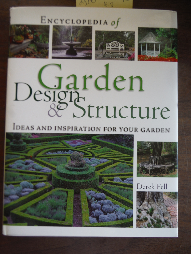 Image 0 of Encyclopedia of Garden Design and Structure: Ideas and Inspiration for Your Gard