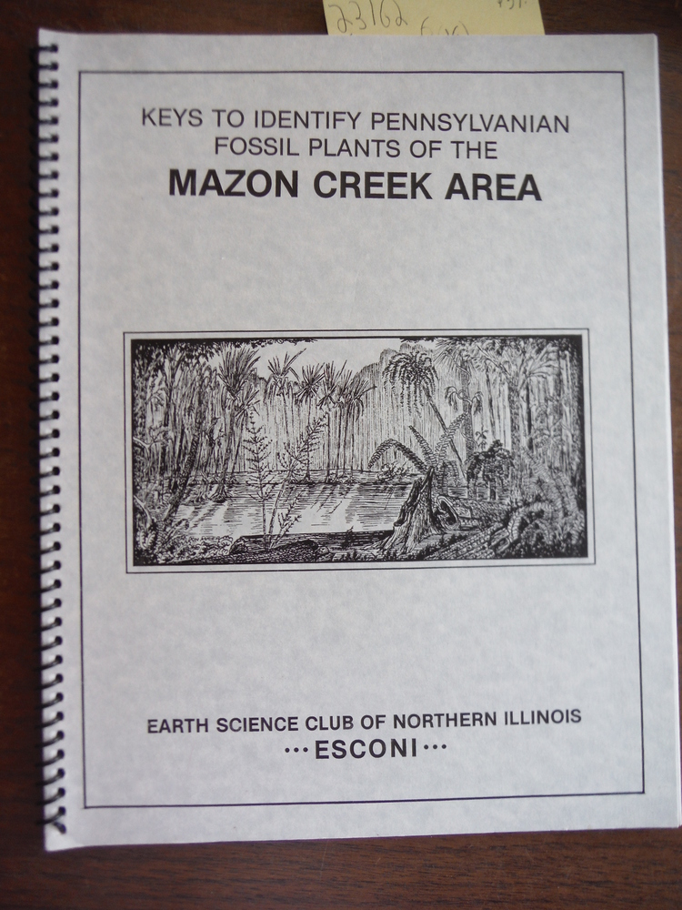 Keys to Identify Pennsylvanian Fossil Plants of the Mazon Creek Area (Earth Scie