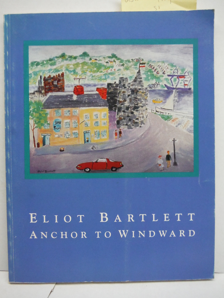 Eliot Bartlett:  Anchor to Windward