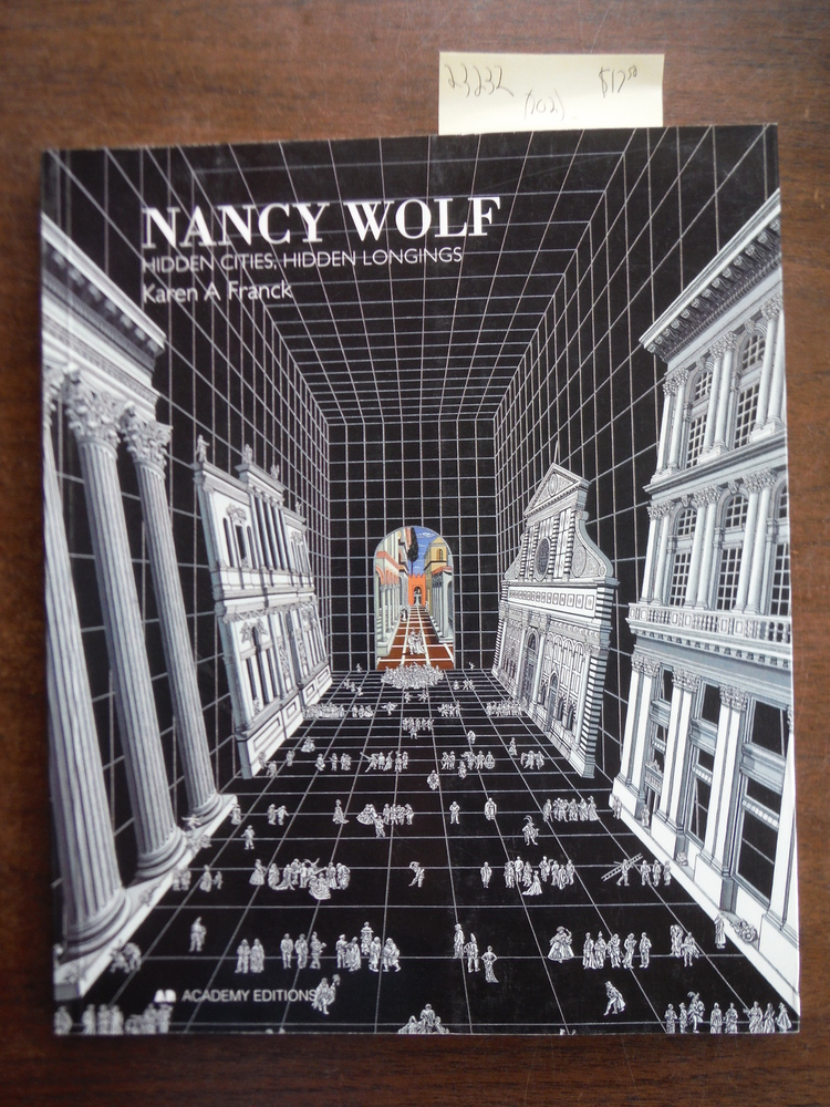 Image 0 of Nancy Wolf: Hidden Cities, Hidden Meanings (Art & Design Monographs)