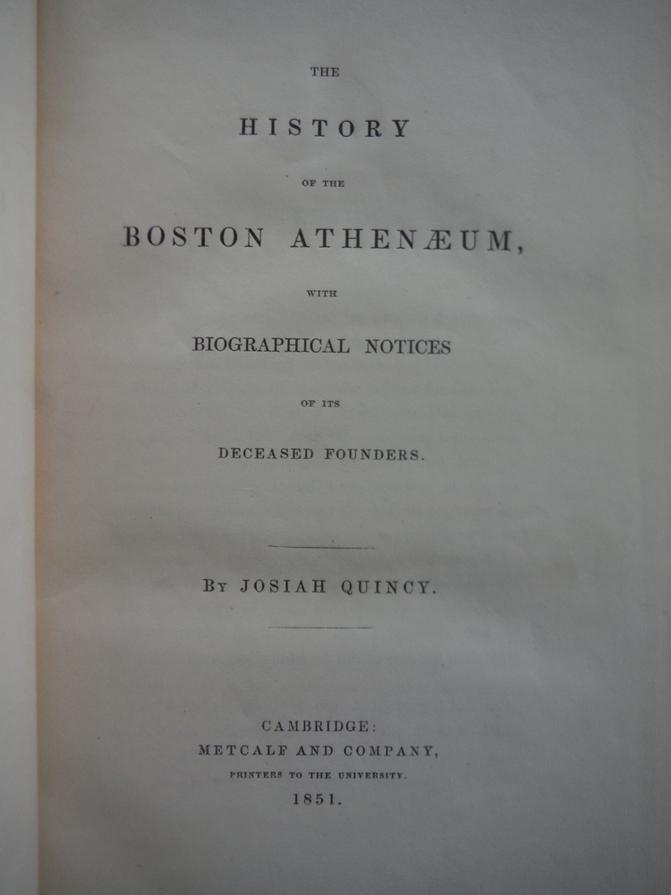 Image 1 of HISTORY OF THE BOSTON ATHENAEUM, WITH BIOGRAPHICAL NOTICES OF ITS DECE ASED FOUN