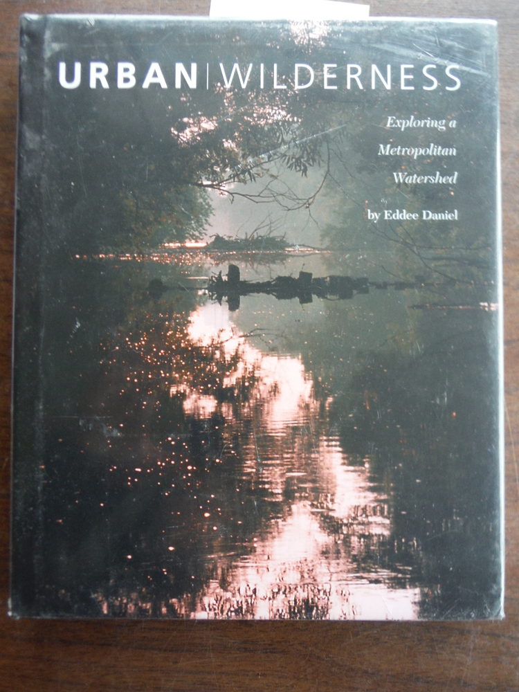 Image 0 of Urban Wilderness: Exploring a Metropolitan Watershed (Center Books on American P
