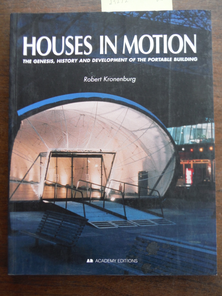 Houses in Motion: The Genesis, History and Development of the Portable Building