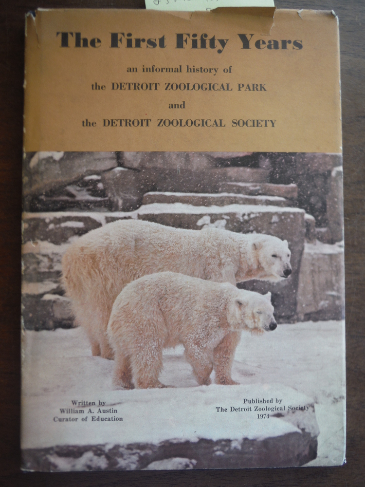 Image 0 of The First Fifty Years;: An Informal History of the Detroit Zoological Park and t