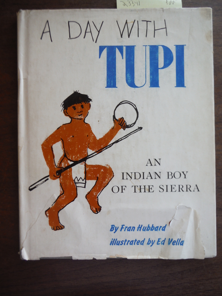 Image 0 of A Day with Tupi An Indian Boy of the Sierra (First Edition)