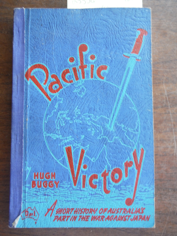 Pacific Victory,: A short history of Australia's part in the war against Japan
