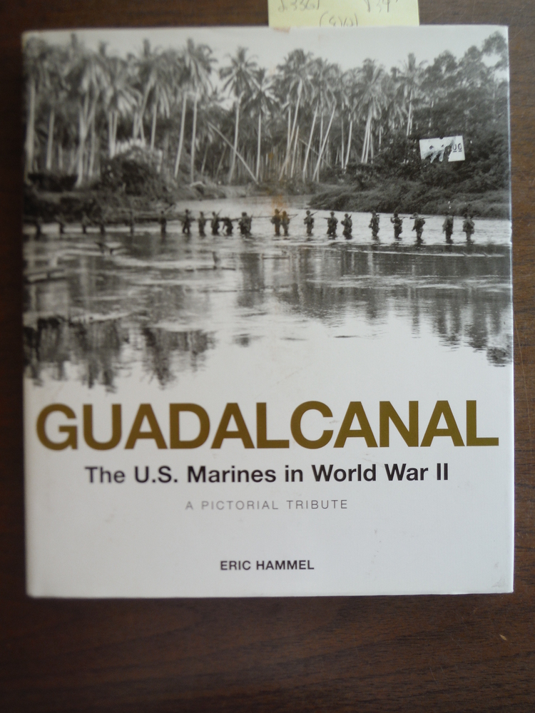 Guadalcanal: The U.S. Marines in World War II: A Pictorial Tribute