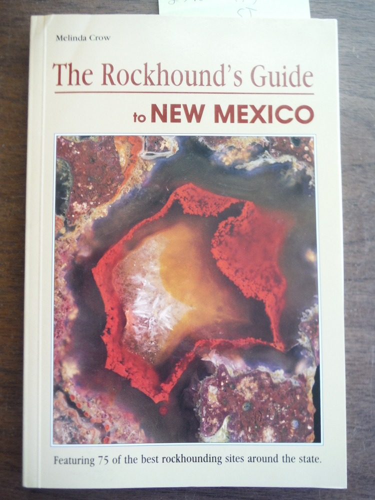 The Rockhound's Guide to New Mexico (Falcon Guide)