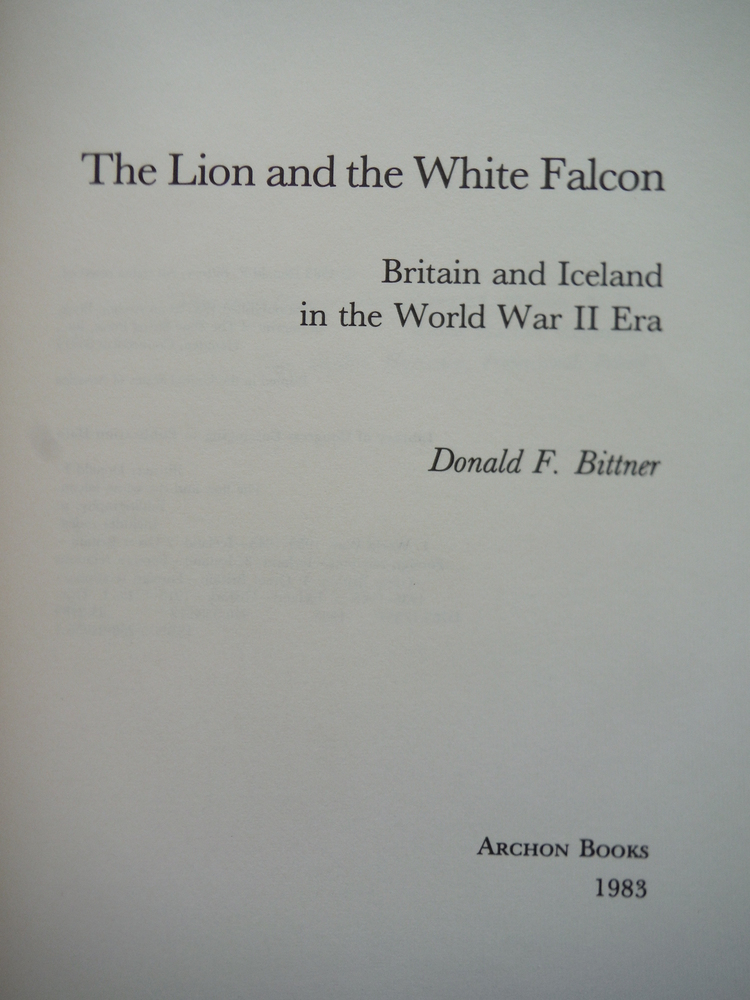 Image 1 of The Lion and the White Falcon: Britain and Iceland in the World War II Era