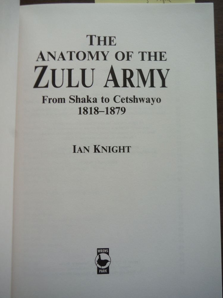 Image 1 of Anatomy of the Zulu Army: From Shaka To Cetshwayo, 1818-1879