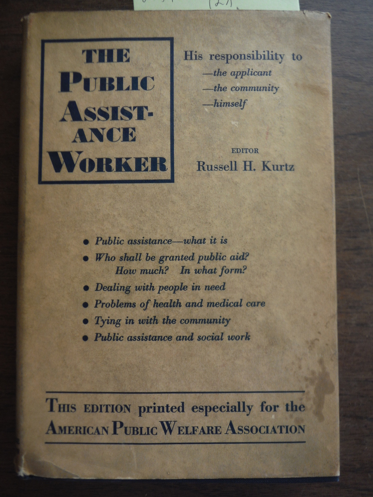 The Public Assistance Worker: His Responsibility to the Applicant, the Community