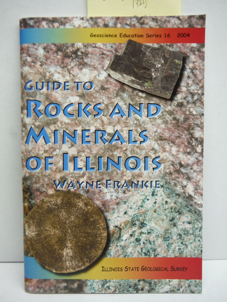 Guide to Rocks and Minerals of Illinois (Education Series, No. 5)