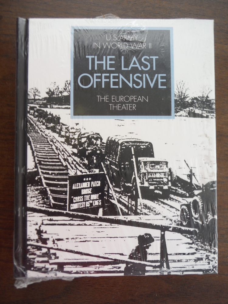Image 0 of The Last Offensive: U.S. Army in World War II, the European Theater.