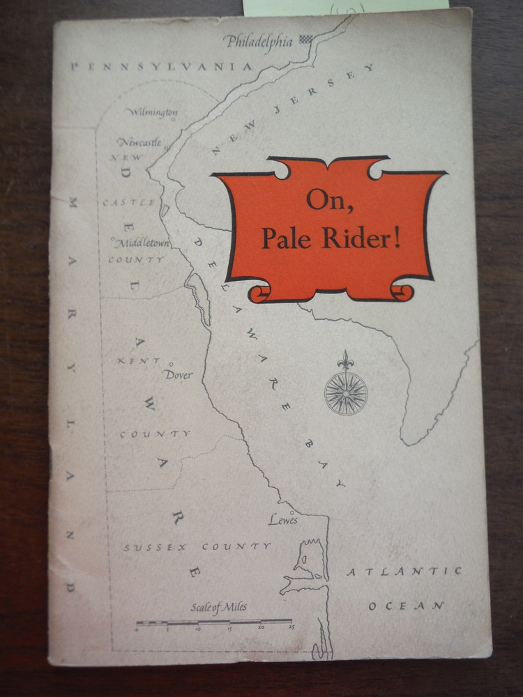 Image 0 of ON, PALE RIDER! THE STORY OF CAESAR RODNEY AND HIS IMMORTAL RIDE: An Affectionat