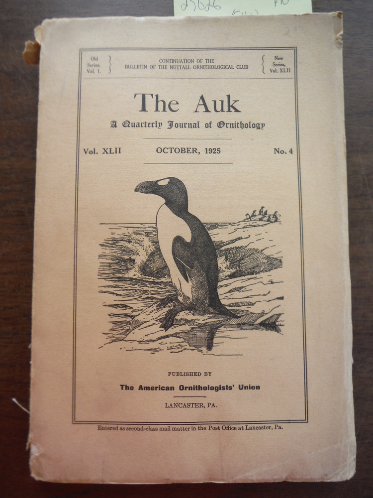 The Auk A Quarterly Journal of Ornithology Vol. XLII No. 4 October, 1925