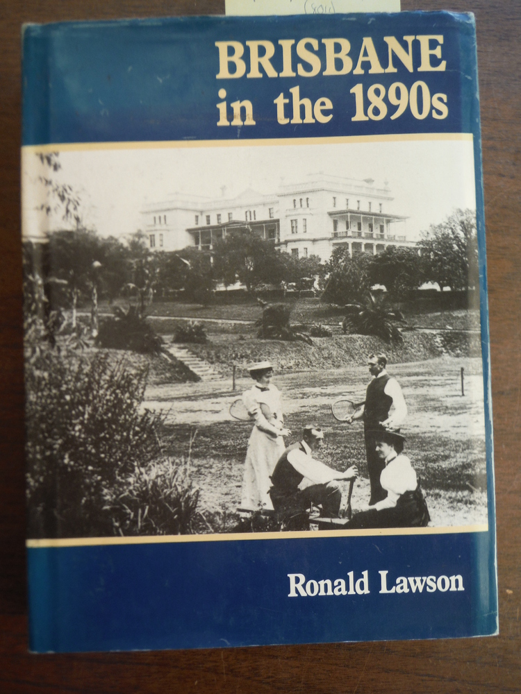 Brisbane in the 1890s: A Study of an Australian Urban Society