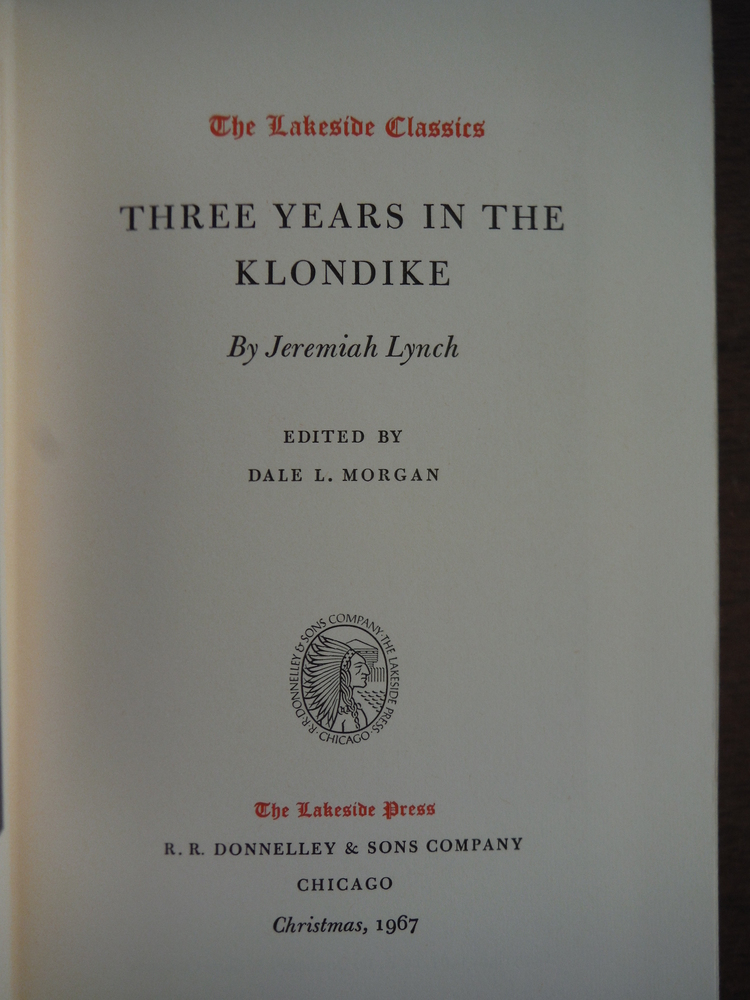 Image 1 of THREE YEARS IN THE KLONDIKE. The Lakeside Classics Series.