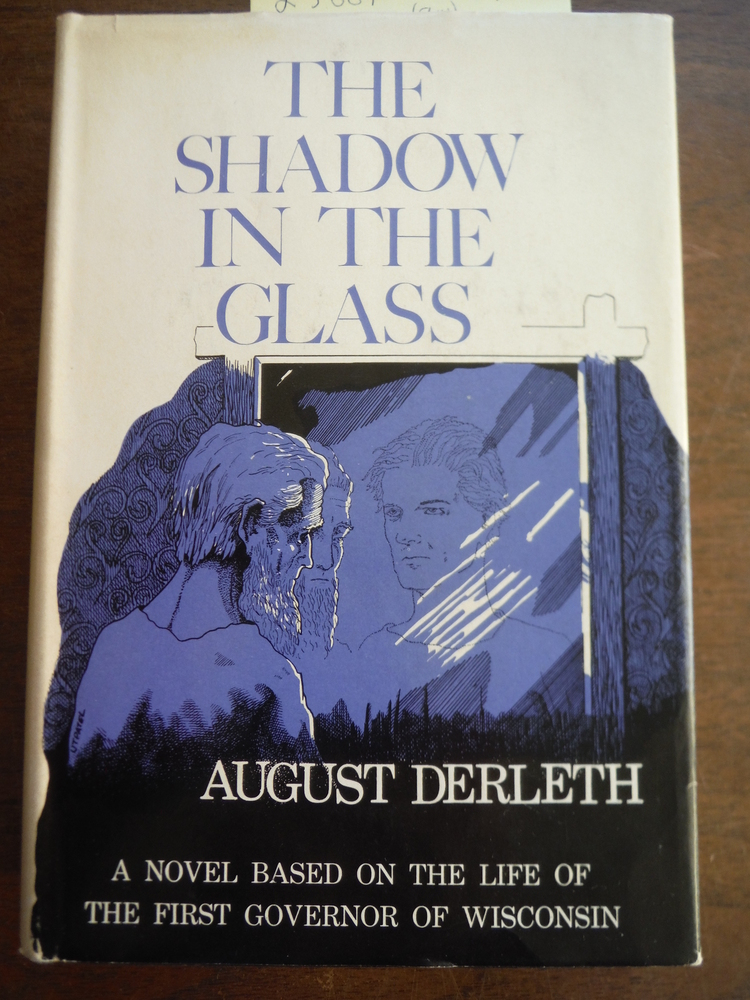 Image 0 of The Shadow in the Glass : a Novel Based on the Life of the First Governor of Wis
