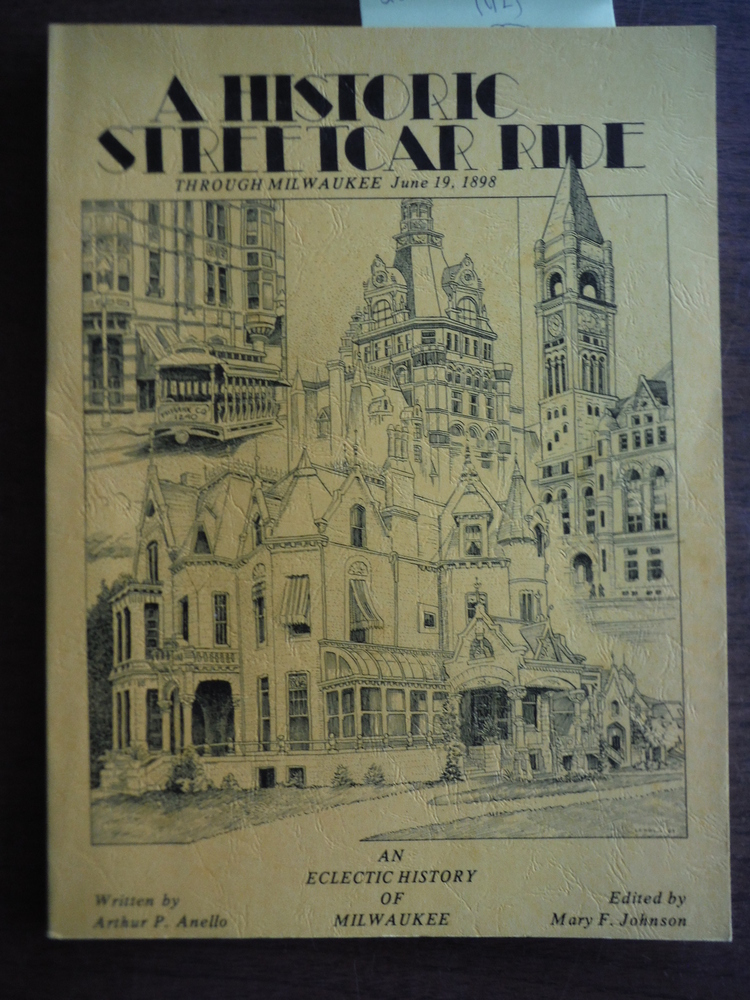 A Historic Streetcar Ride Through Milwaukee June 19, 1898: An Eclectic History o
