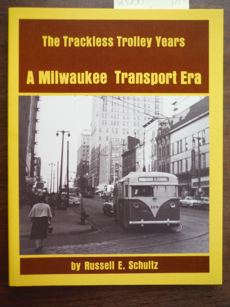 Image 0 of A Milwaukee transport era: The trackless trolley years (Interurbans special)