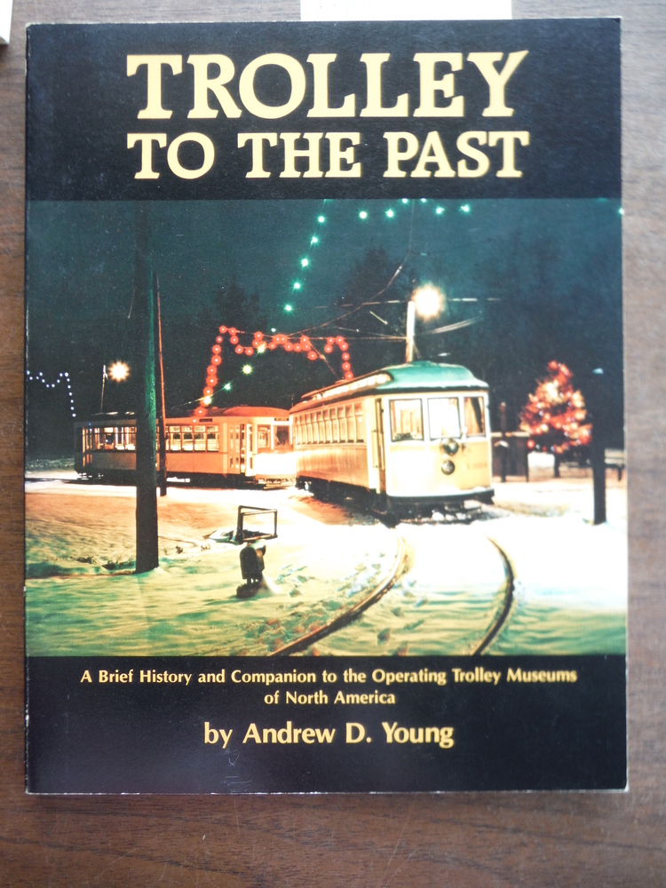 Trolley to the past: A brief history and companion to the operating trolley muse