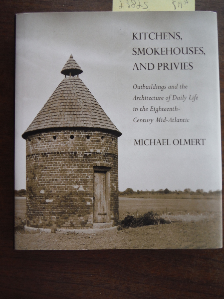 Kitchens, Smokehouses, and Privies: Outbuildings and the Architecture of Daily L