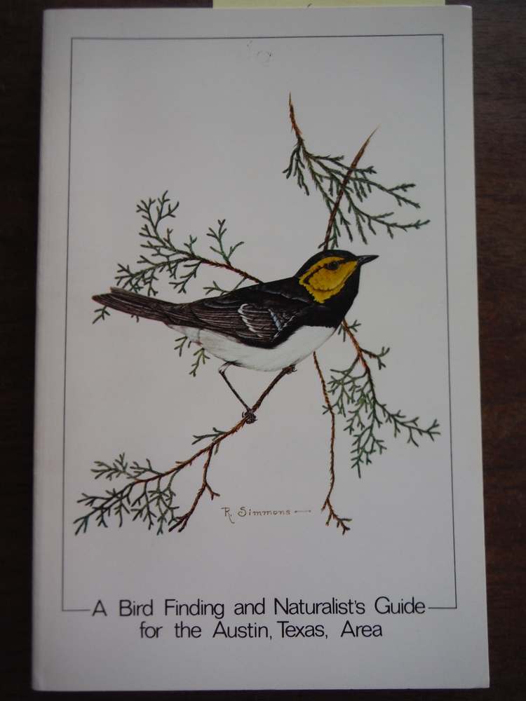 A bird finding and naturalist's guide for the Austin, Texas, area