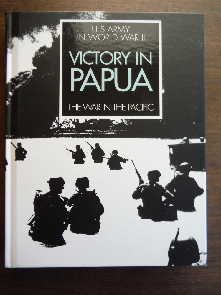 U.S. Army in World War II Victory in Papua The War in the Pacific (Special comme