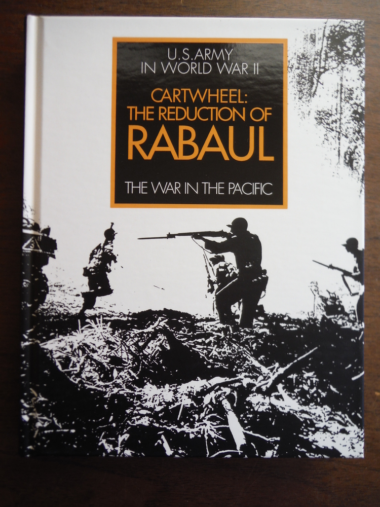 Cartwheel: The Reduction of Rabaul - The War in the Pacific - United States Army