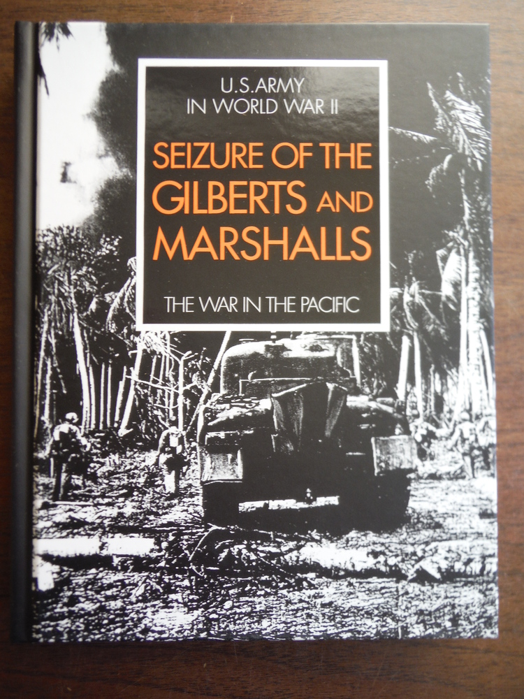 Seizure of the Gilberts and Marshalls: The War in the Pacific